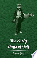 The Early Days of Golf   A Short History