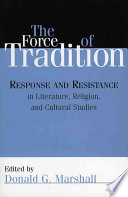 The Force of Tradition  : Response and Resistance in Literature, Religion, and Cultural Studies