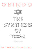 Sri Aurobindo  The synthesis of yoga