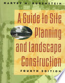 A Guide to Site Planning and Landscape Construction