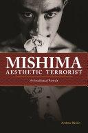 Mishima, Aesthetic Terrorist