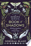 The Eclectic Witch s Book of Shadows