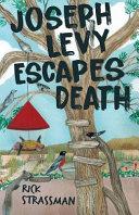 Joseph Levy Escapes Death