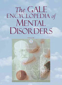 The Gale Encyclopedia of Mental Disorders  A L Book