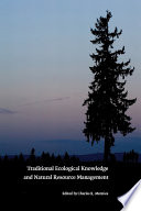 """""""Traditional Ecological Knowledge and Natural Resource Management"""" by Charles R. Menzies"""