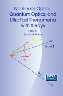 Nonlinear Optics  Quantum Optics  and Ultrafast Phenomena with X Rays