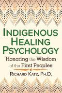 Indigenous Healing Psychology
