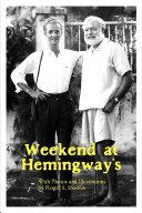 Weekend at Hemingway s