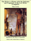 The History of Rome with the Epitomes and Fragments of the Lost Books (Complete) [Pdf/ePub] eBook