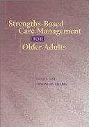 Strengths based Care Management for Older Adults