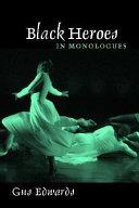 Black Heroes in Monologues