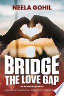 Bridge the Love Gap