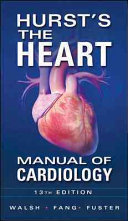 Hurst s the Heart Manual of Cardiology  Thirteenth Edition