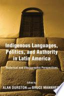 Indigenous Languages  Politics  and Authority in Latin America