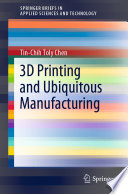 3D Printing and Ubiquitous Manufacturing Book