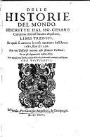 Delle Historie Del Mondo, Descritte Dal Sig. Cesare Campana ... Libri Tredici
