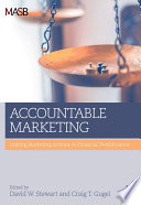 Accountable Marketing  : Linking Marketing Actions to Financial Performance