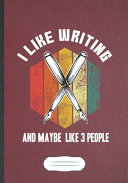 I Like Writing And Maybe Like 3 People