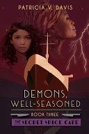 Demons, Well-Seasoned: Book III in The Secret Spice Cafe Trilogy