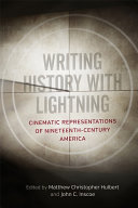 link to Writing history with lightning : cinematic representations of nineteenth-century America in the TCC library catalog