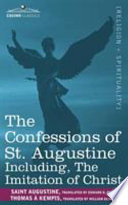 The Confessions of St  Augustine  Including the Imitation of Christ