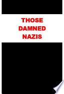 THOSE DAMNED NAZIS