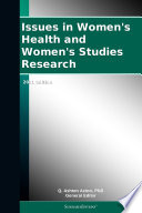 Issues In Women S Health And Women S Studies Research 2011 Edition