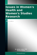 Issues in Women's Health and Women's Studies Research: 2011 Edition Pdf/ePub eBook