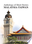 ANTHOLOGY OF SHORT STORIES: MALAYSIA-TAIWAN
