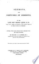 Sermons and sketches of sermons by the late     H  G      Revised  with some introductory remarks  upon his Pulpit Ministry by     J  A  Latrobe
