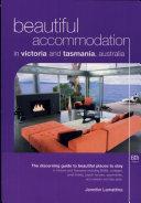 Beautiful Accommodation in Victoria and Tasmania  Australia