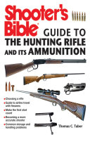 Shooter's Bible Guide to the Hunting Rifle and Its Ammunition