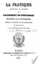 La pratique charitable et discrète du Sacrement de Pénitence proposée aux confesseurs comme un moyen de se sanctifier en travaillant à la sanctification des âmes