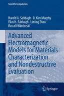Advanced Electromagnetic Models for Materials Characterization and Nondestructive Evaluation Book