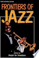 Frontiers of Jazz