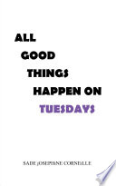All Good Things Happen on Tuesdays