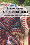 Granny Square Crochet Design Tutorial