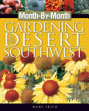 Month By Month Gardening in the Desert Southwest
