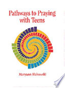 Pathways to Praying with Teens by Maryann Hakowski PDF