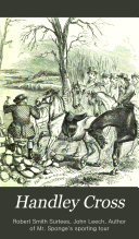 Handley Cross  Or  Mr  Jorrocks s Hunt