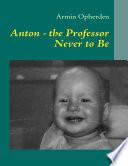 Anton - the Professor Never to Be