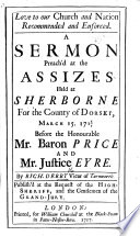 Love to our Church and Nation recommended and enforced. A sermon preach'd at the Assizes held at Sherborne for the County of Dorset, March 15. 171 6/7, etc