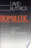 """Homiletic: Moves and Structures"" by David G. Buttrick"