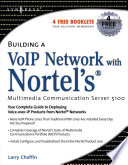 Building a VoIP Network with Nortel s Multimedia Communication Server 5100 Book