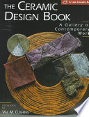 The Ceramic Design Book  : A Gallery of Contemporary Work
