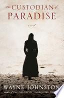 The Custodian of Paradise  A Novel