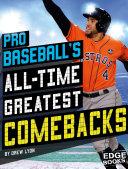 Pro Baseball s All Time Greatest Comebacks