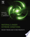 Materials Under Extreme Conditions  : Recent Trends and Future Prospects