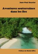 Aventures souterraines dans les îles