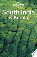 """Lonely Planet South India & Kerala"" by Lonely Planet, Isabella Noble, Michael Benanav, Paul Harding, Kevin Raub, Iain Stewart"